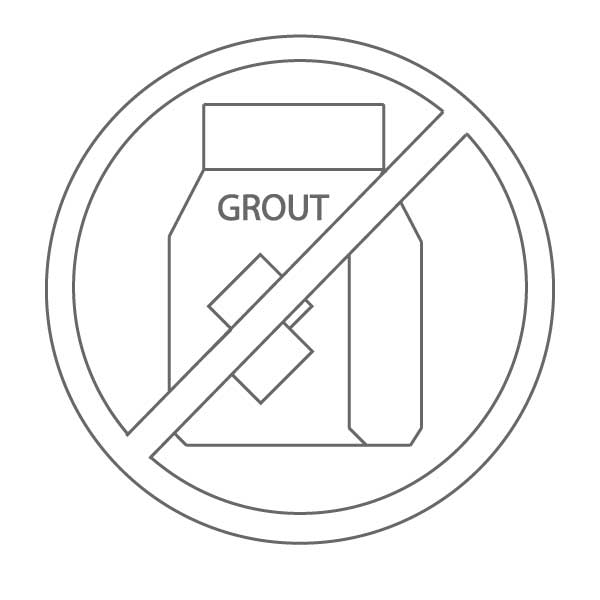 No Grout Needed